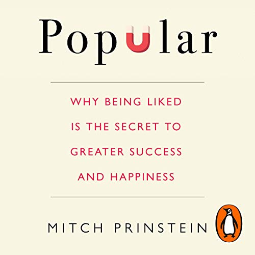 Popular     Why Being Liked Is the Secret to Greater Success and Happiness              By:                                                                                                                                 Mitch Prinstein                               Narrated by:                                                                                                                                 Mitch Prinstein                      Length: 6 hrs and 23 mins     Not rated yet     Overall 0.0