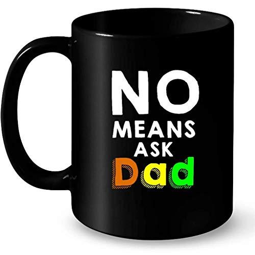 N\A No Significa Ask Dad - Taza Negra de café Envolvente