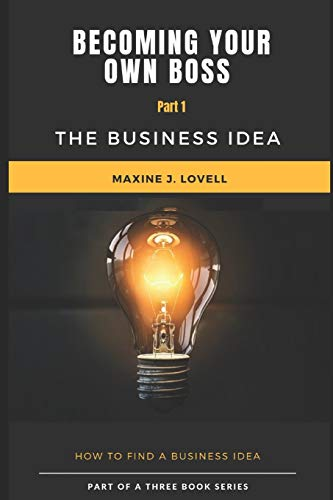 Becoming Your Own Boss: The Business Idea
