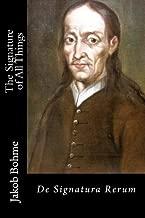 The Signature of All Things: De Signatura Rerum