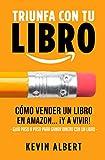 Cómo vender un libro en Amazon... ¡y a vivir!: Guía paso a paso para ganar dinero con un libro