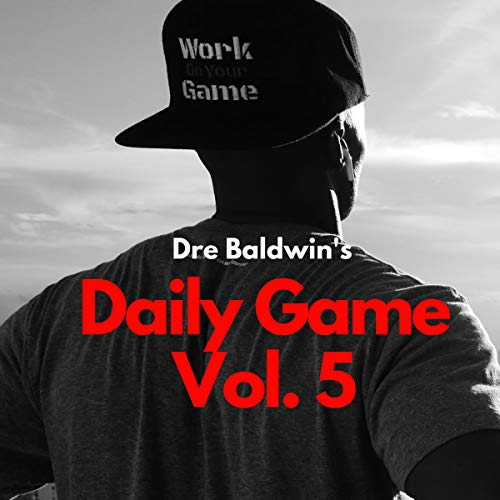Dre Baldwin's Daily Game Vol. 5  audiobook cover art