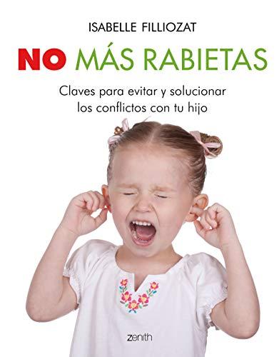 No más rabietas: Claves para evitar y solucionar los conflictos con tu hijo (Superfamilias)