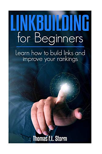 Link Building for Beginners: Learn how to build links and improve your rankings