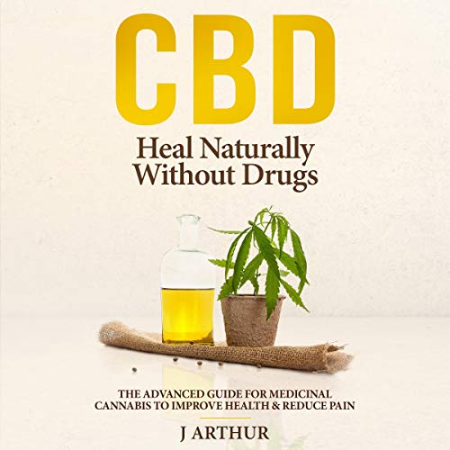 CBD: Heal Naturally Without Drugs cover art