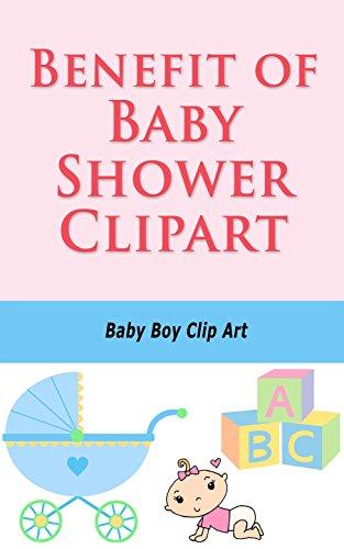 Amazon Com Benefit Of Baby Shower Clipart Baby Boy Clip Art Ebook Morgan Lizzie Kindle Store