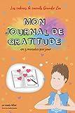 Journal de gratitude pour enfants - (Français) - 2021 (Français) Broché: En 5 minutes par jour