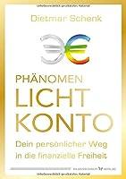 Phaenomen Lichtkonto: Dein persoenlicher Weg in die finanzielle Freiheit