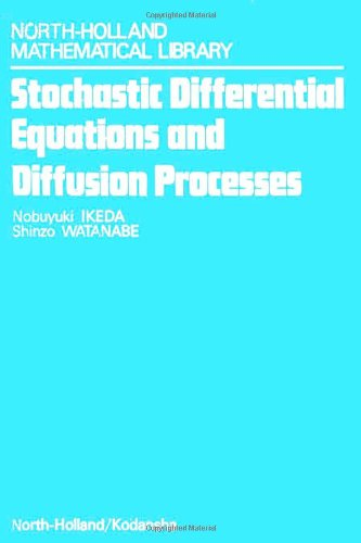Stochastic Differential Equations and Diffusion Processes, Volume 24 (North-Holland Mathematical Library)