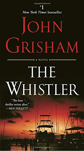 Compare Textbook Prices for The Whistler: A Novel First Edition Edition ISBN 9781101967683 by Grisham, John