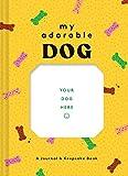 My Adorable Dog: A Journal & Keepsake Book (Dog Owner Gift book, Dog Baby Book)
