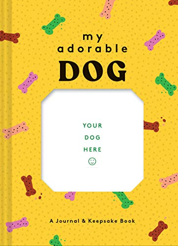 My Adorable Dog: A Journal & Keepsake Book (Dog Owner Gift book, Dog Baby Book)