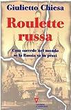 Roulette russa. Cosa succede nel mondo se la Russia va in pezzi