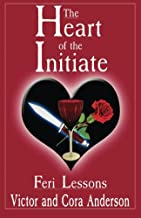 The Heart of the Initiate: Feri Lessons