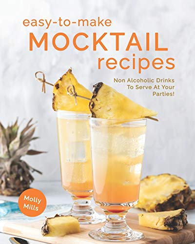Easy-To-Make Mocktail Recipes: Non Alcoholic Drinks