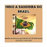 Hino a Bandeira do Brasil