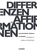 Differenzen und Affirmationen: queer/feministische Positionen zur Medialitaet