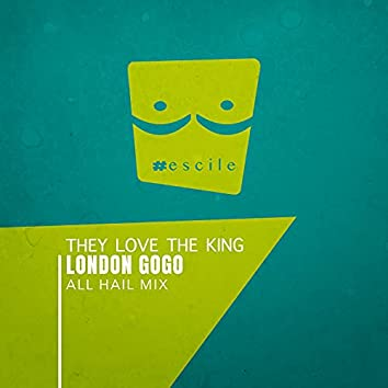 They Love The King (All Hail Mix)