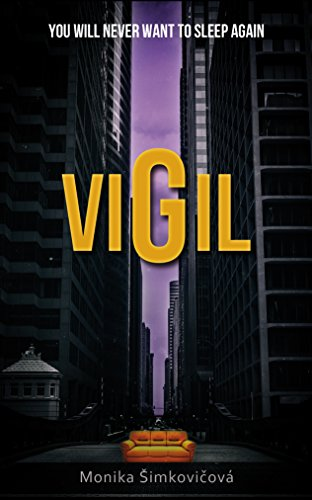 Book: VIGIL - You Will Never Want To Sleep Again by Monika Šimkovičová