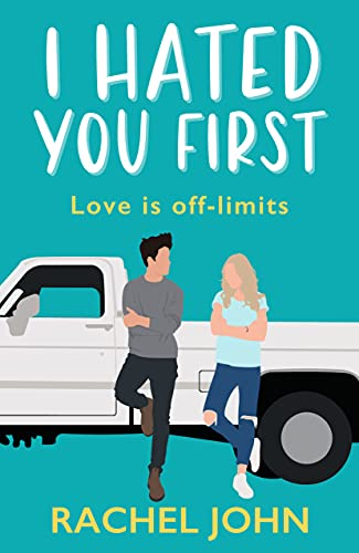 I Hated You First: Sworn To Loathe You by [Rachel John]