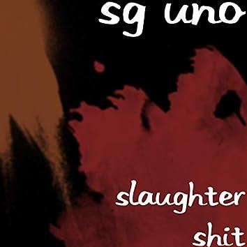 Slaughter Shit