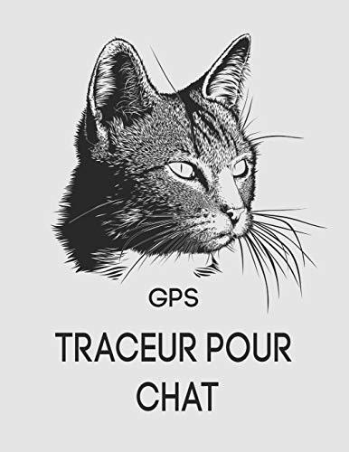 GPS TRACEUR POUR CHAT: Le carnet de notes pour les voyages et aventures de votre chat