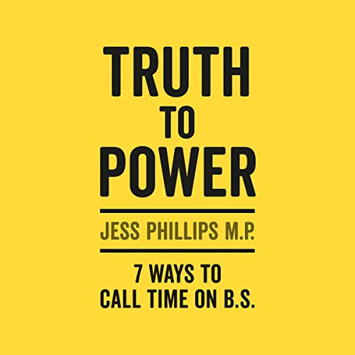 Truth to Power: 7 Ways to Call Time on B.S. cover art
