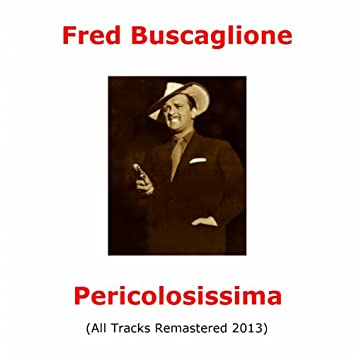 Pericolosissima (All Tracks Remastered 2013)