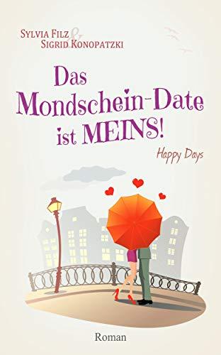 Das Mondschein-Date ist MEINS (Happy Days 4)