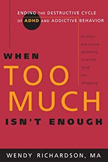 When Too Much Isn't Enough: Ending the Destructive Cycle of AD/HD and Addictive Behavior (Walking with God) (English Edition)