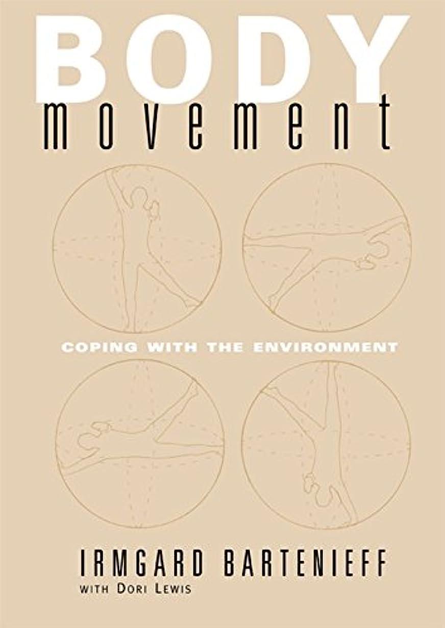 寸前内部予言するBody Movement: Coping with the Environment (English Edition)