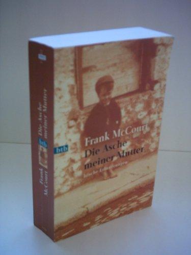 Frank McCourt: Die Asche meiner Mutter - Irische Erinnerungen