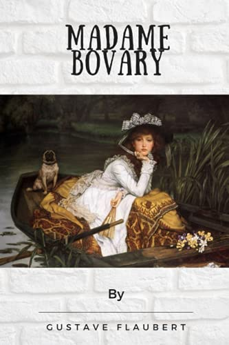 Madame Bovary By Gustave Flaubert By Annotated Edtion