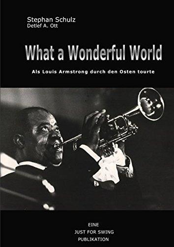 What a wonderful world: Als Louis Armstrong durch den Osten tourte