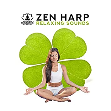 Zen Harp: Relaxing Sounds for Spa, Meditation, Reiki, Mindfulness, Yoga, Sleep, Soothing Experience