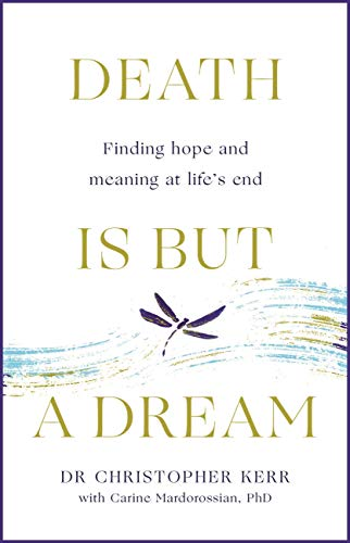 Death is But a Dream: Hope and meaning at life's end (English Edition)