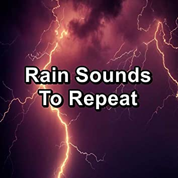 Rain Sounds To Repeat