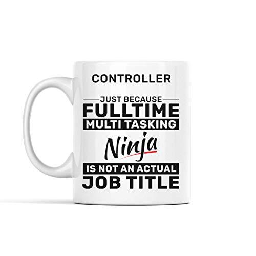 N\A Controller-Kaffeetasse - Controller, nur Weil Vollzeit-Multitasking-Ninja Keine tatsächliche Berufsbezeichnung Mitarbeiter - Lustige Tassen Geschenke von Freund - Keramik-Kaf