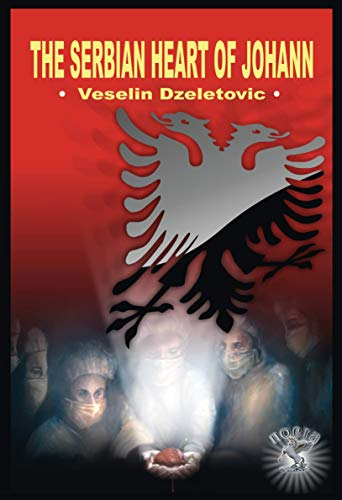 THE SERBIAN HEART OF JOHANN (English Edition)