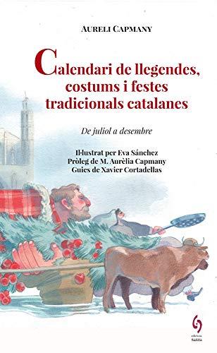 Calendari de llegendes, costums i festes tradicionals catalanes. De juliol a desembre