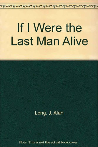 If I Were the Last Man Alive