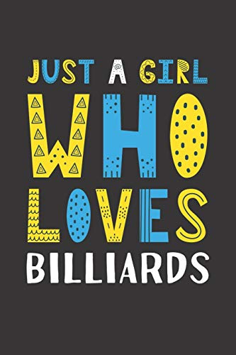 Just A Girl Who Loves Billiards: Funny Billiards Lovers Girl Women Gifts Lined Journal Notebook 6x9 120 Pages