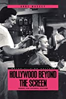 Hollywood Beyond the Screen: Design and Material Culture (Materializing Culture Series)