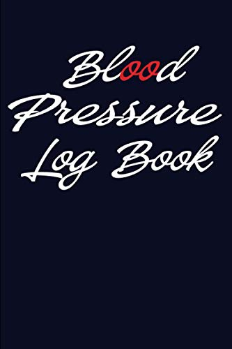 Blood Pressure Log Book 2021: Record & Monitor Blood Pressure at Home - Clear and Simple Diary for Daily Blood Pressure Readings/ Keep Track of Blood ... Notes, Keep Track of Blood Pressure,