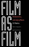 Film As Film: Understanding And Judging Movies