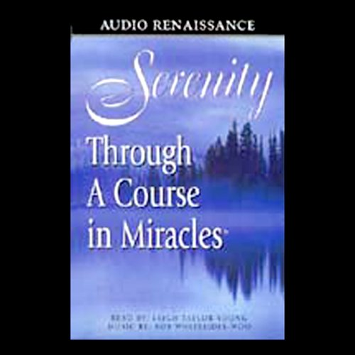 Serenity Through 'A Course in Miracles' audiobook cover art