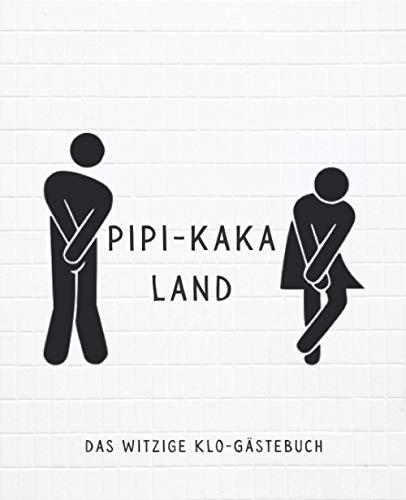 Pipi-Kaka Land - Das Witzige Klo-Gästebuch (Mann/Frau Symbol): Lustiges Klobuch für die Zeit auf...