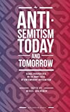 Antisemitism Today and Tomorrow: Global Perspectives on the Many Faces of Contemporary Antisemitism (Antisemitism Studies)