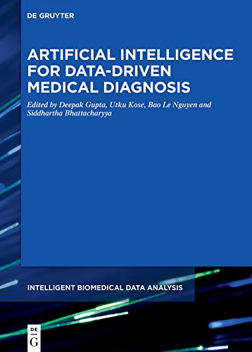 Artificial Intelligence for Data-Driven Medical Diagnosis (Intelligent Biomedical Data Analysis Book 3) (English Edition)