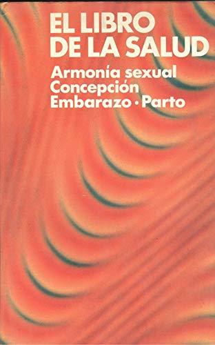 EL LIBRO DE LA SALUD 3. ARMONÍA SEXUAL, CONCEPCIÓN, EMBARAZO, PARTO